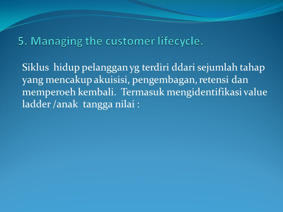 5. Managing the customer lifecycle.