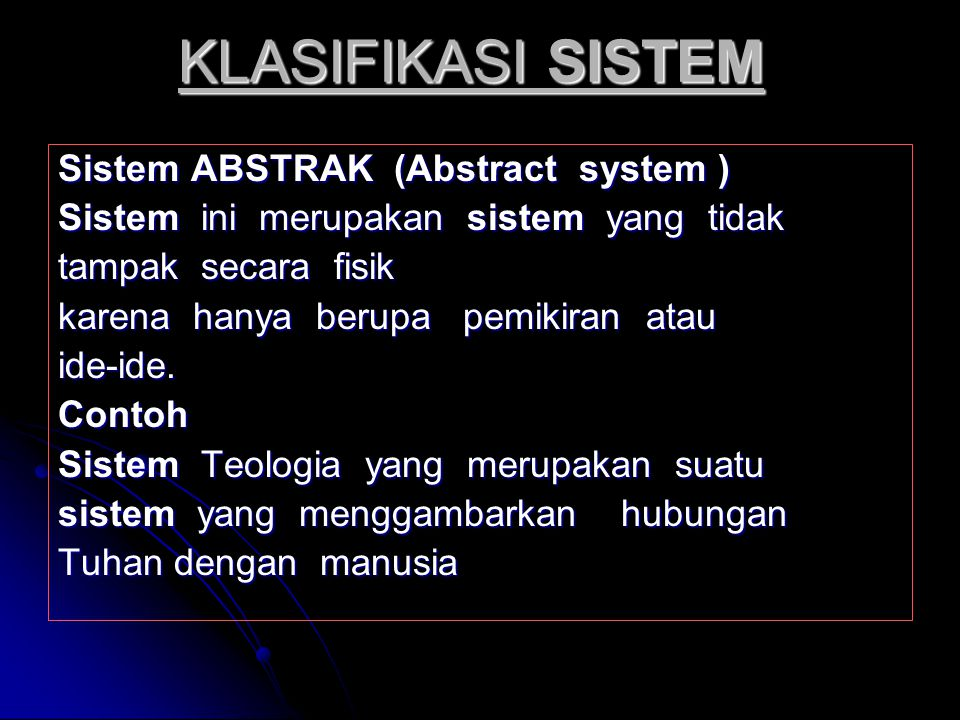KLASIFIKASI SISTEM Sistem ABSTRAK (Abstract system )
