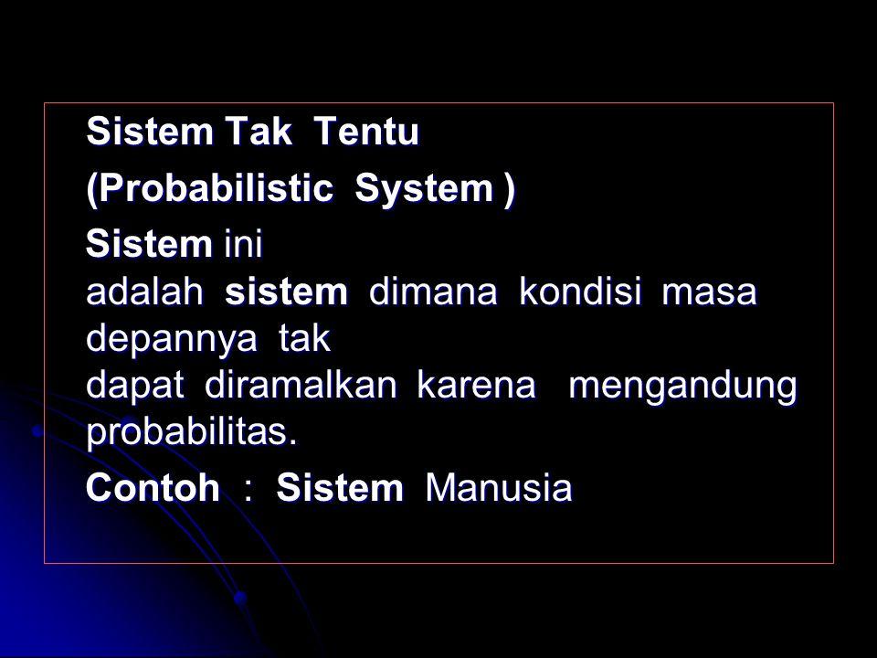 Sistem Tak Tentu (Probabilistic System )
