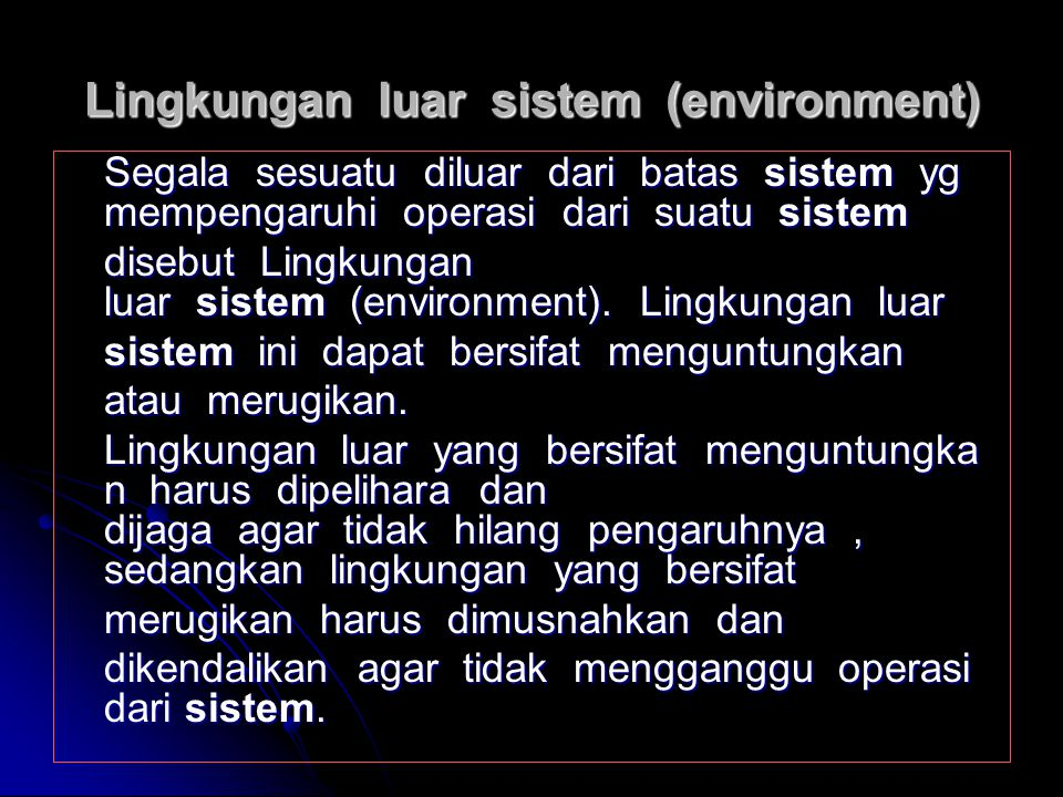 Lingkungan luar sistem (environment)