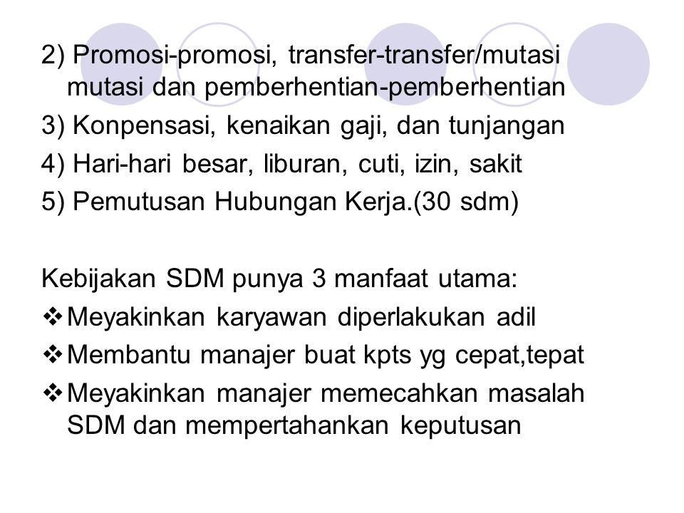 2) Promosi-promosi, transfer-transfer/mutasi mutasi dan pemberhentian-pemberhentian