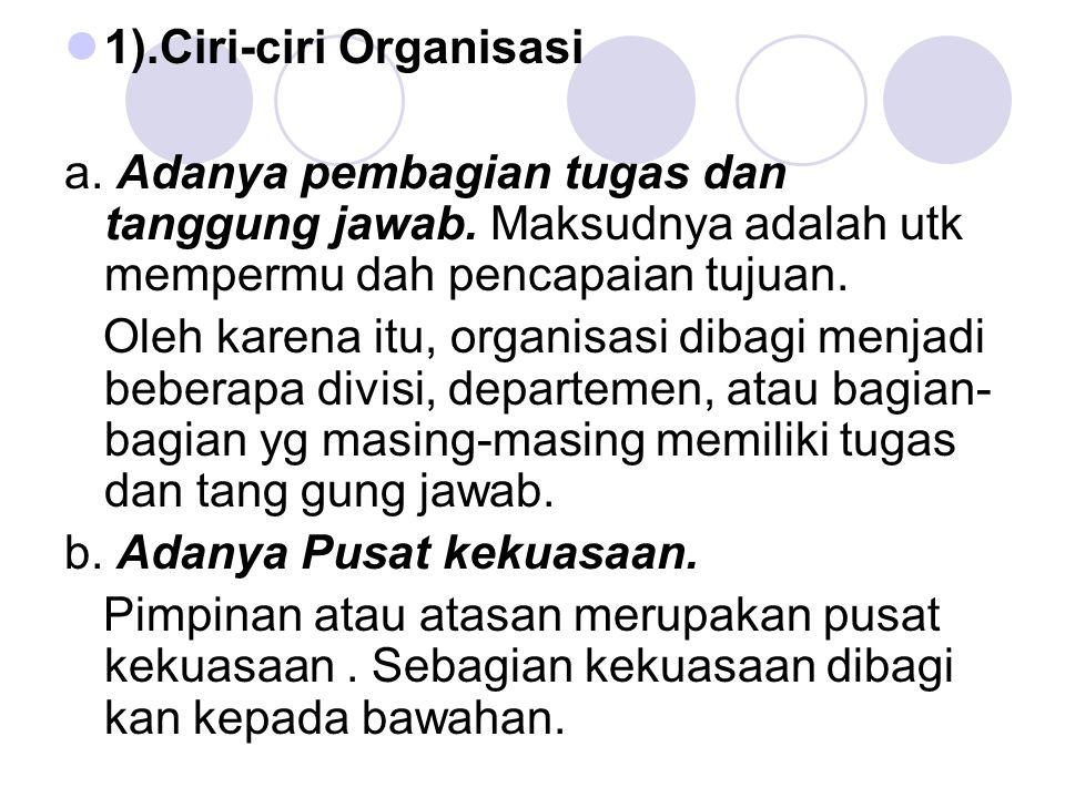 1).Ciri-ciri Organisasi