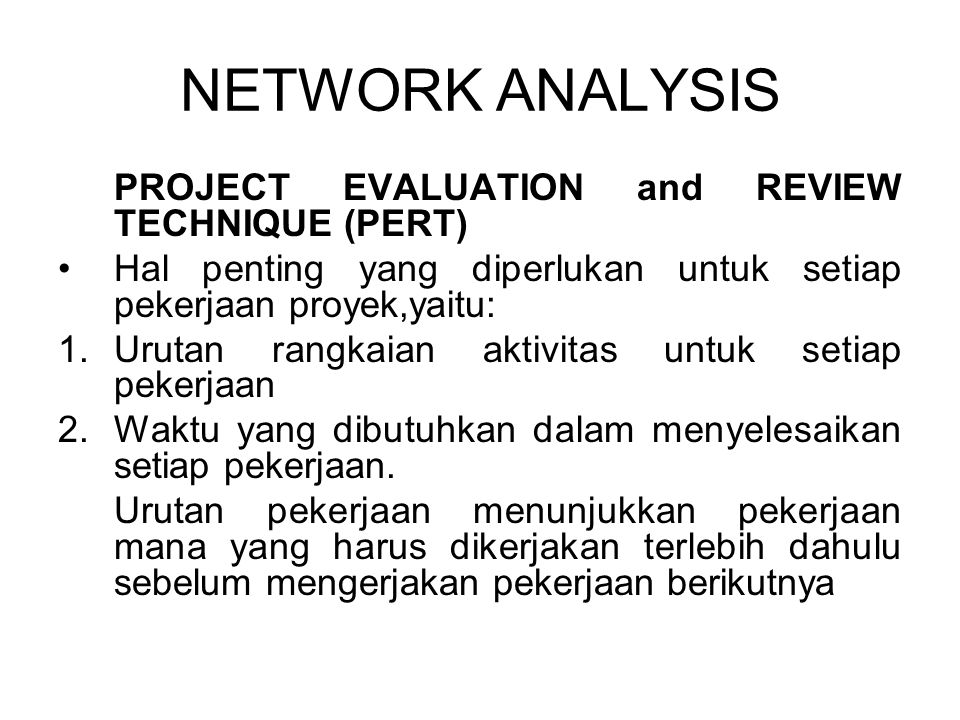 NETWORK ANALYSIS PROJECT EVALUATION and REVIEW TECHNIQUE (PERT)