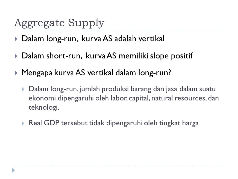 Aggregate Supply Dalam long-run, kurva AS adalah vertikal
