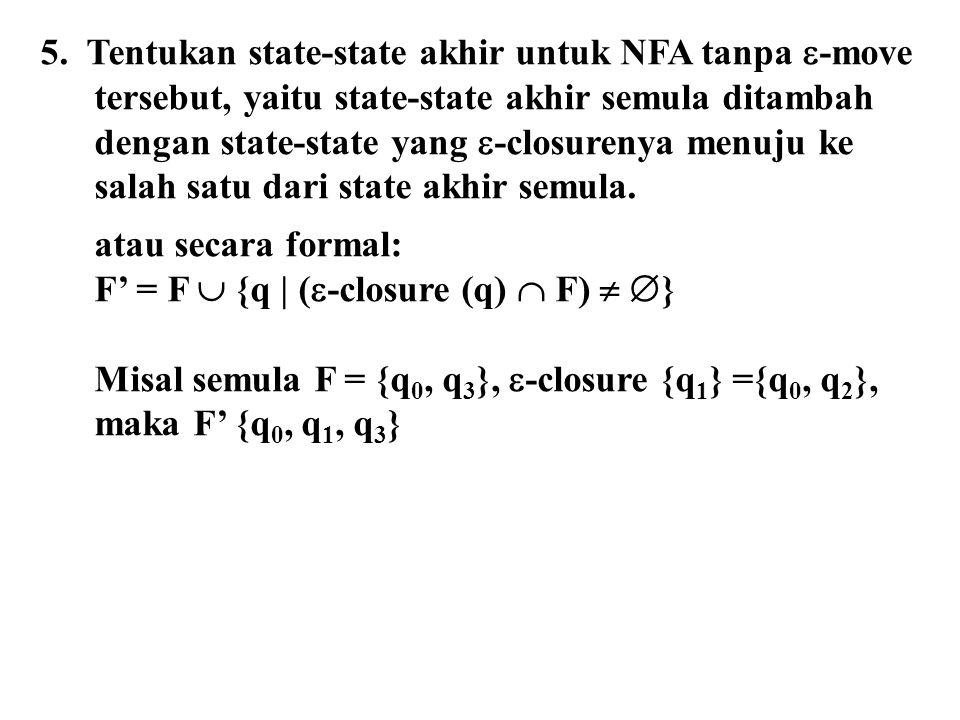 5. Tentukan state-state akhir untuk NFA tanpa -move
