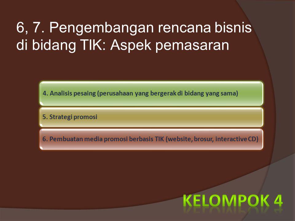 6, 7. Pengembangan rencana bisnis di bidang TIK: Aspek pemasaran