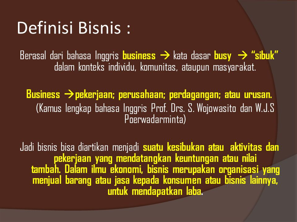 Definisi Bisnis :