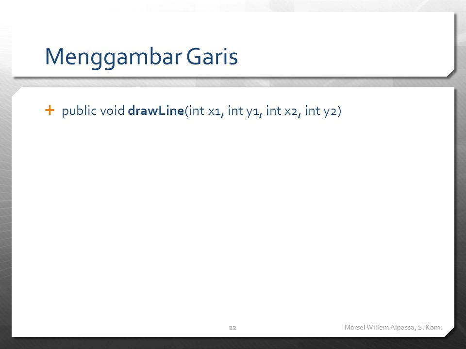 MenggambarKotak public void drawRect(int x, int y, int width, int height)