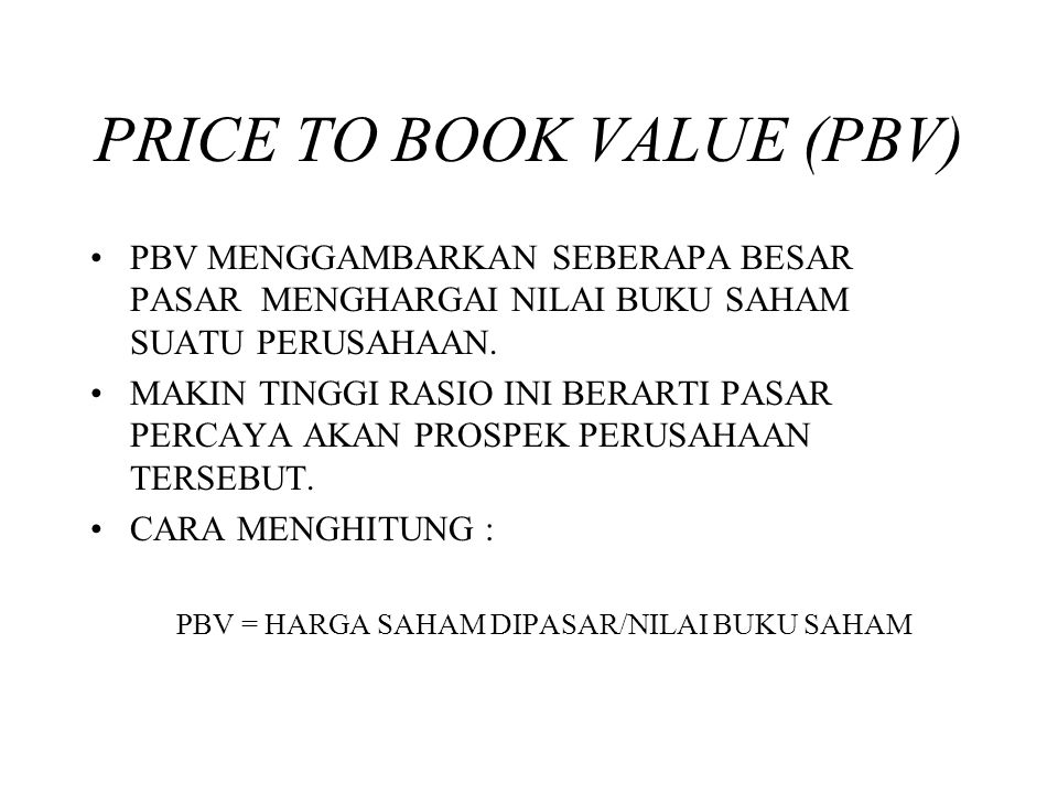 PRICE TO BOOK VALUE (PBV)