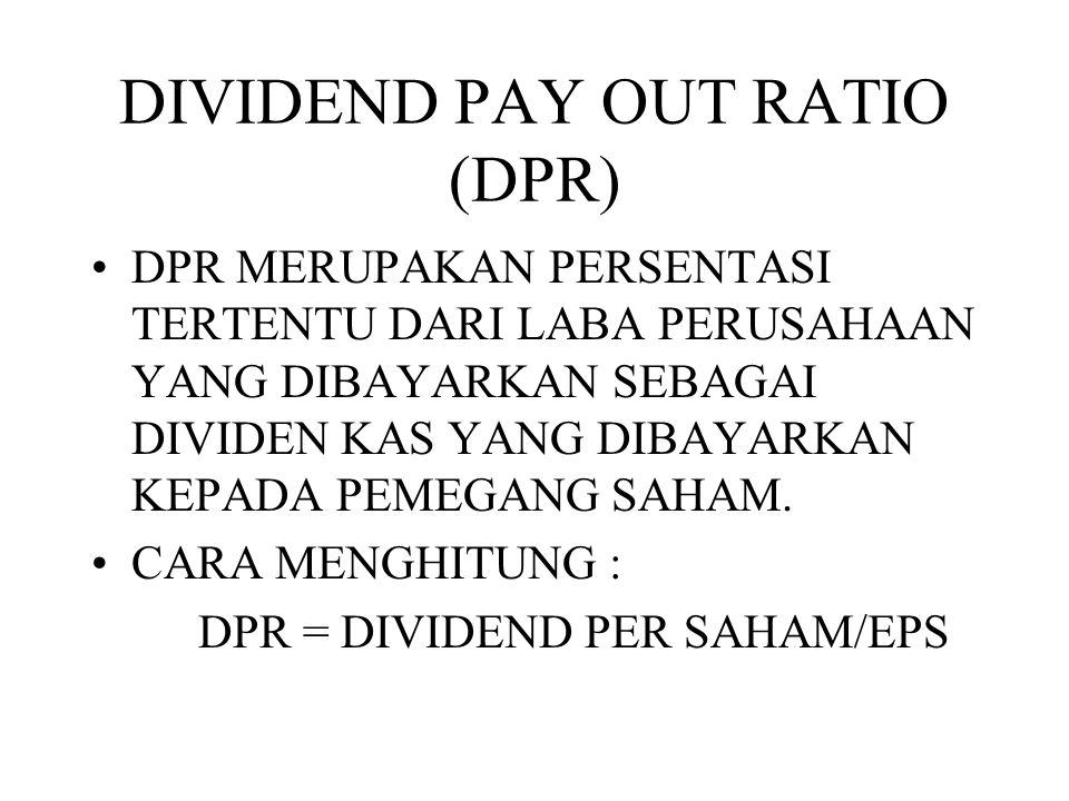DIVIDEND PAY OUT RATIO (DPR)