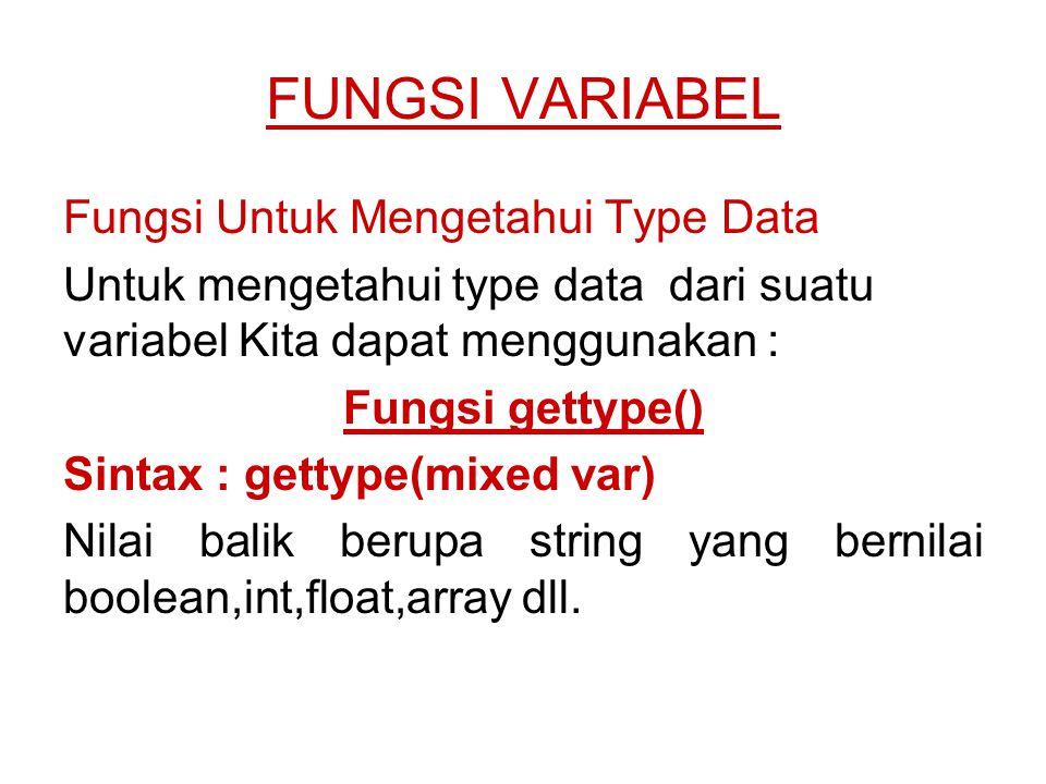 FUNGSI VARIABEL Fungsi Untuk Mengetahui Type Data