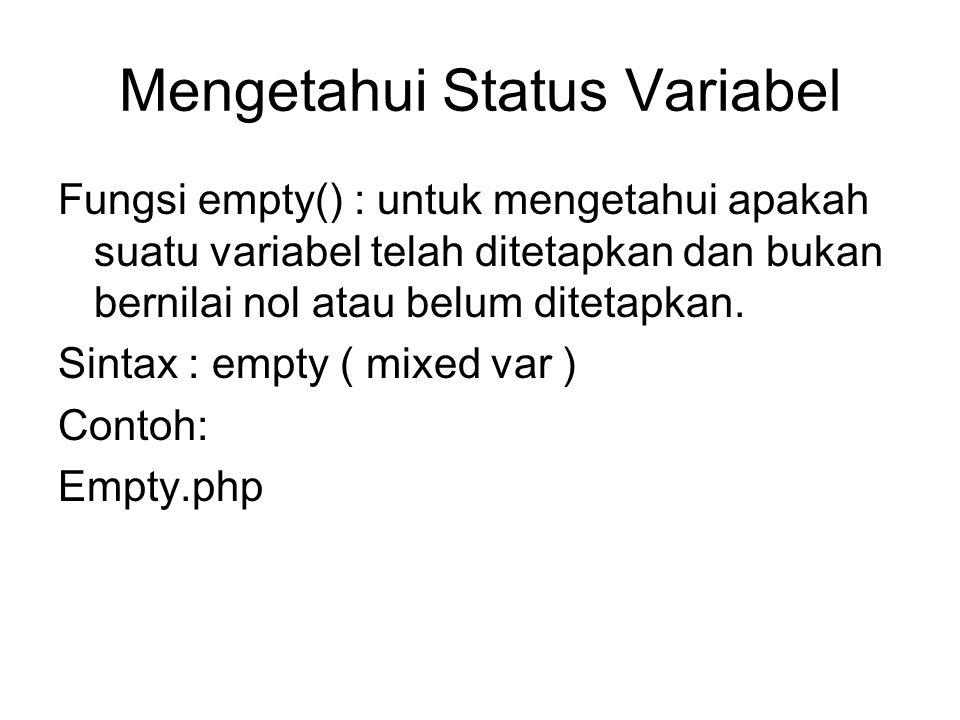 Mengetahui Status Variabel