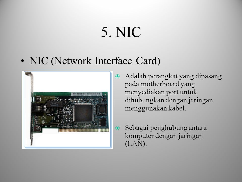 5. NIC NIC (Network Interface Card)