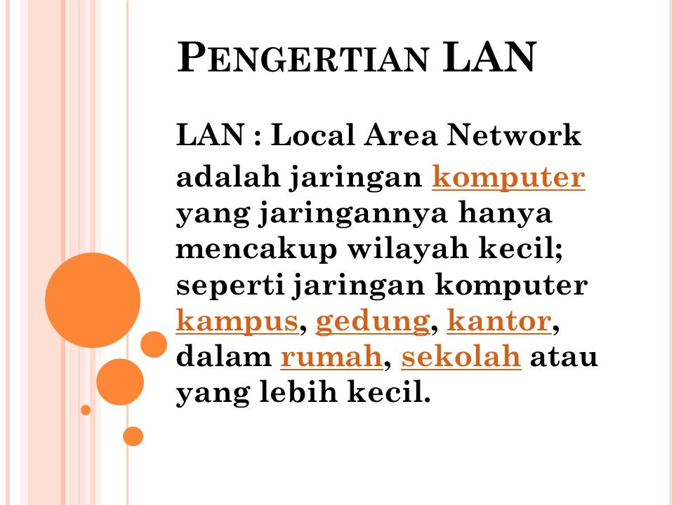 Pengertian LAN LAN : Local Area Network