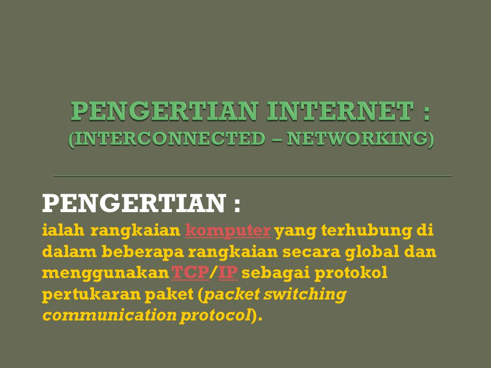 PENGERTIAN INTERNET : (INTERCONNECTED – NETWORKING)
