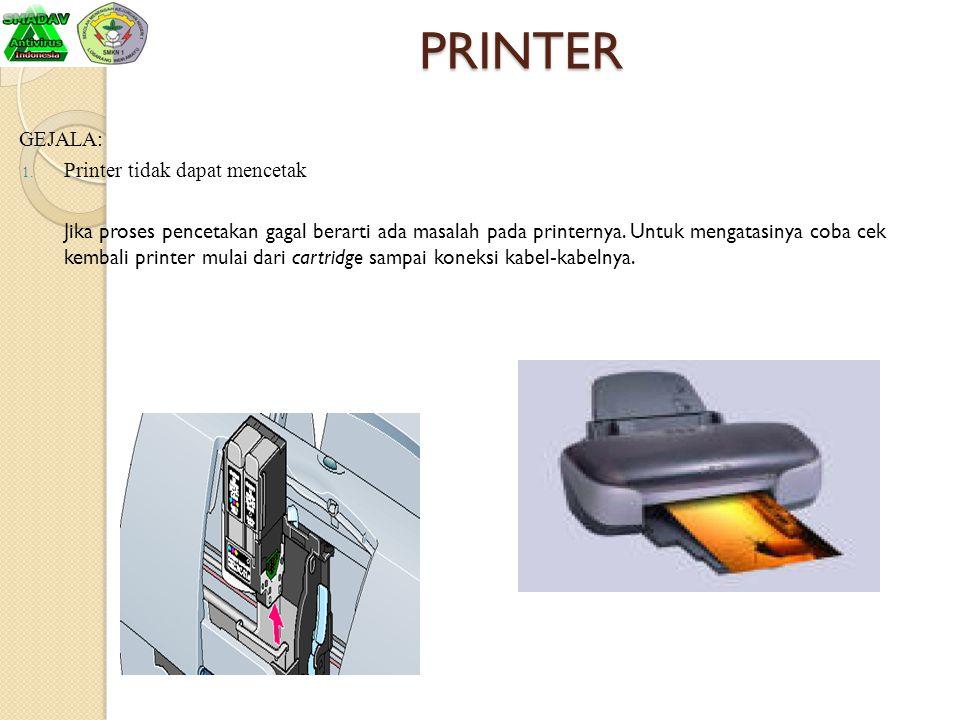 PRINTER GEJALA: Printer tidak dapat mencetak
