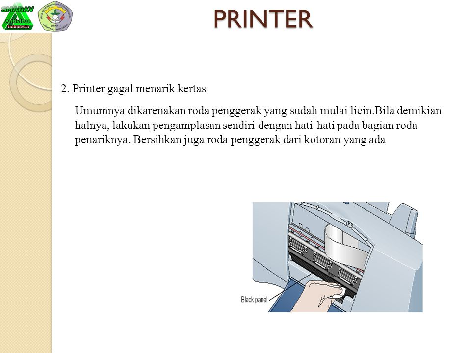 PRINTER 2. Printer gagal menarik kertas.
