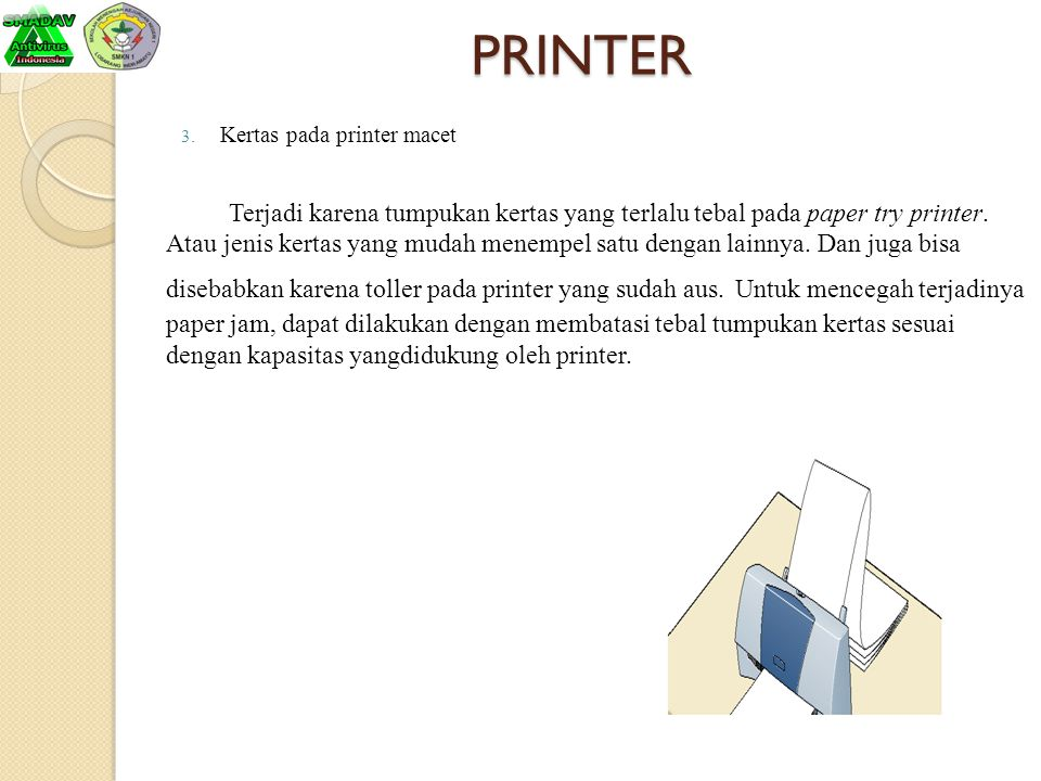 PRINTER Kertas pada printer macet.