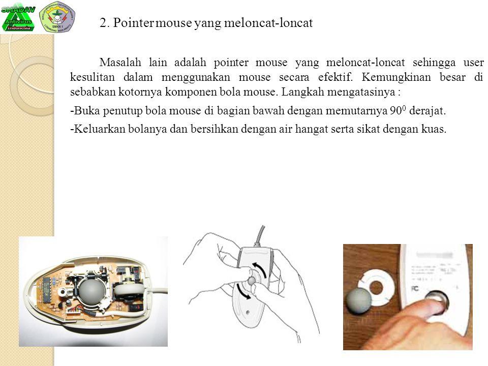 2. Pointer mouse yang meloncat-loncat