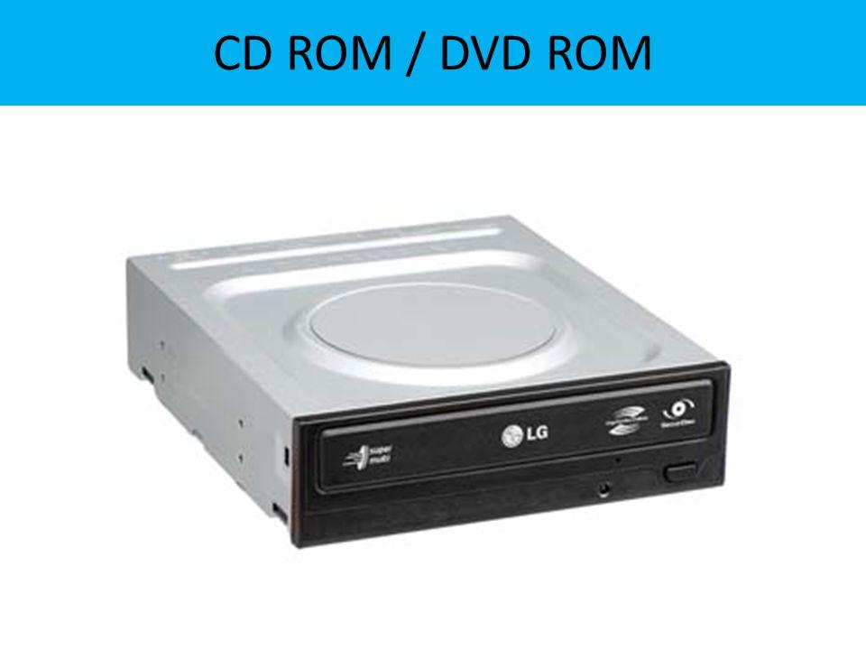 CD ROM / DVD ROM