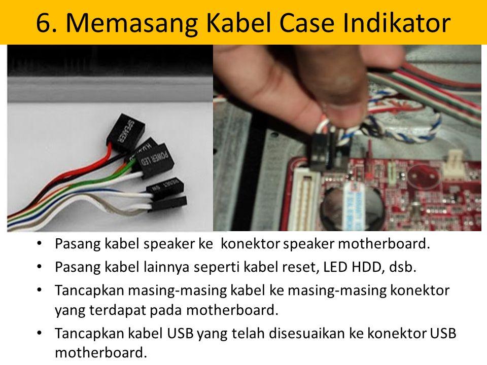 6. Memasang Kabel Case Indikator