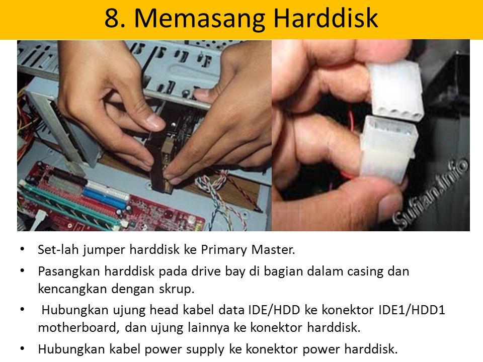 8. Memasang Harddisk Set-lah jumper harddisk ke Primary Master.