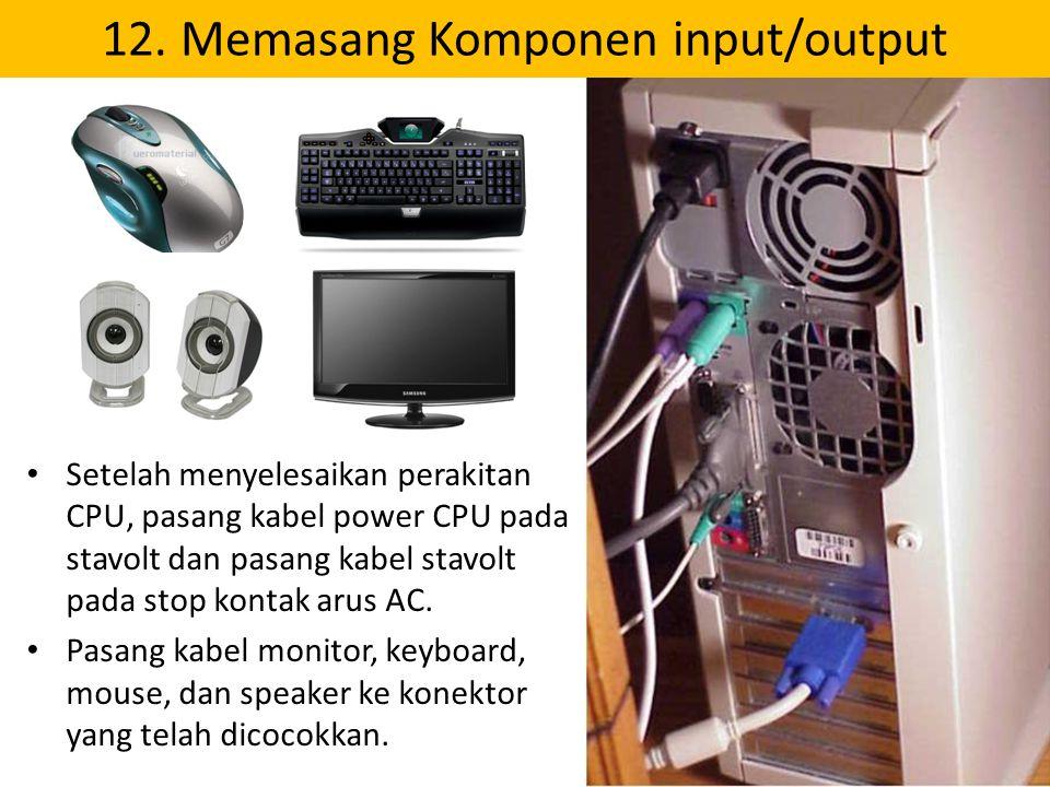 12. Memasang Komponen input/output