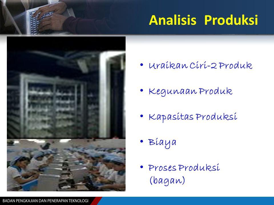 Analisis Produksi Uraikan Ciri-2 Produk Kegunaan Produk