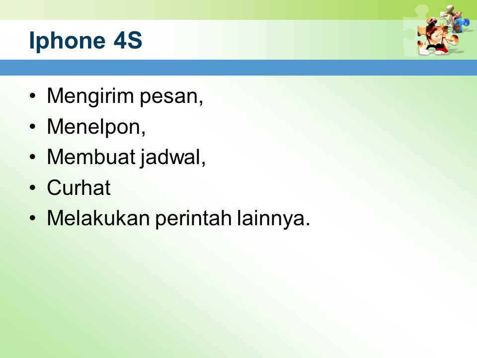 Iphone 4S Mengirim pesan, Menelpon, Membuat jadwal, Curhat