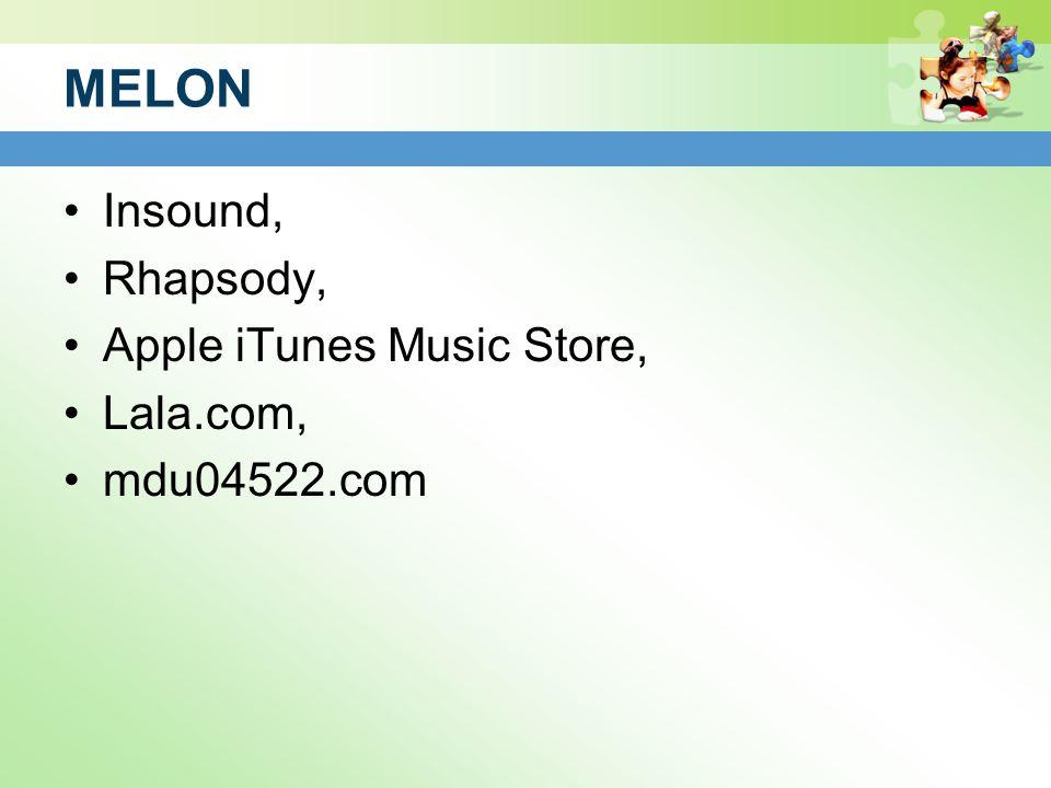 MELON Insound, Rhapsody, Apple iTunes Music Store, Lala.com,