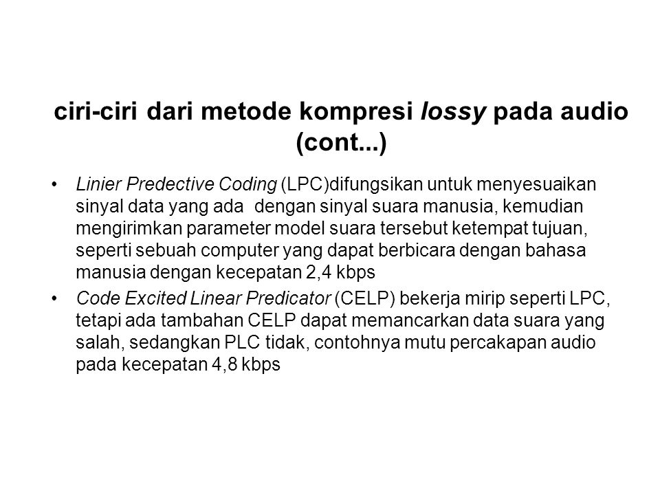 ciri-ciri dari metode kompresi lossy pada audio (cont...)