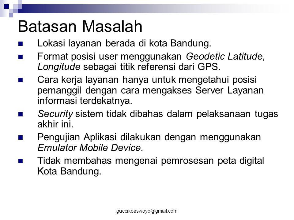 Batasan Masalah Lokasi layanan berada di kota Bandung.