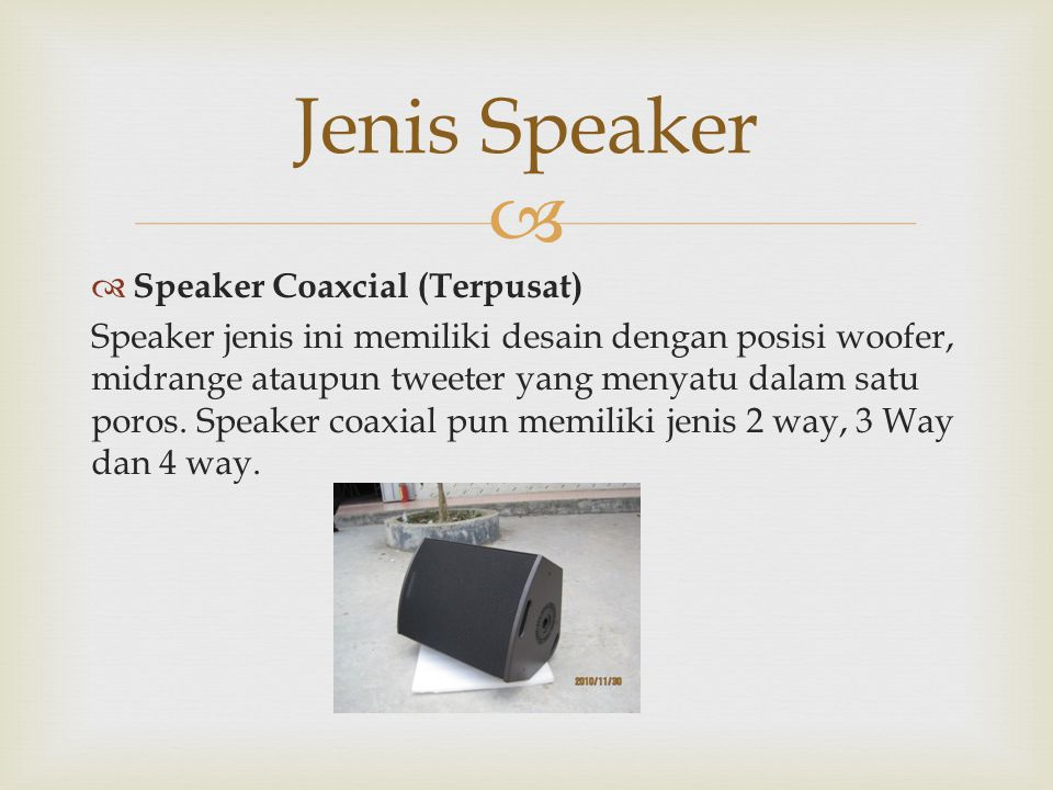 Jenis Speaker Speaker Coaxcial (Terpusat)