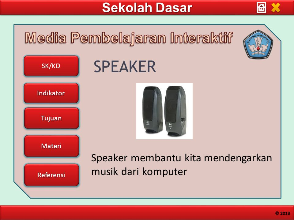 SPEAKER Speaker membantu kita mendengarkan musik dari komputer