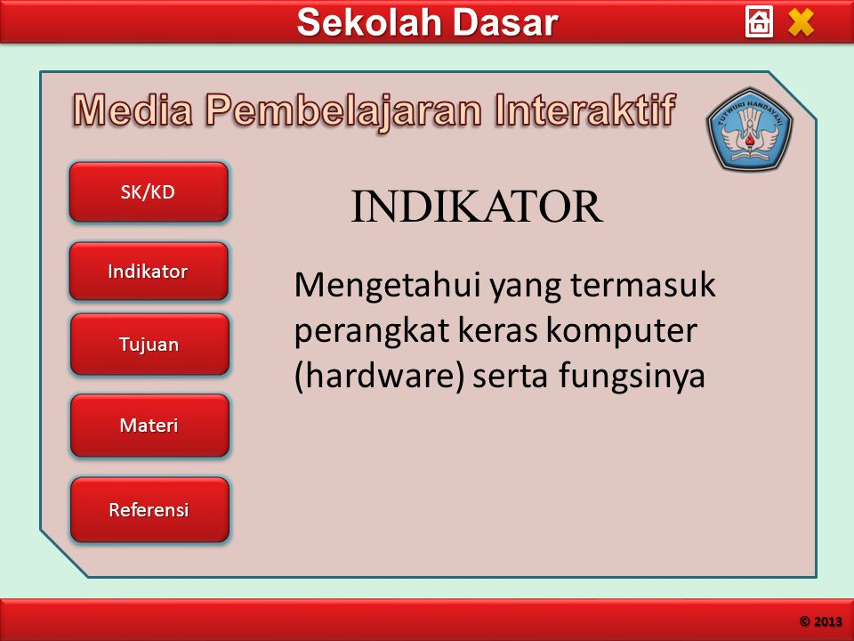 INDIKATOR Mengetahui yang termasuk perangkat keras komputer (hardware) serta fungsinya