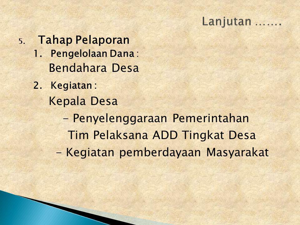 - Penyelenggaraan Pemerintahan Tim Pelaksana ADD Tingkat Desa