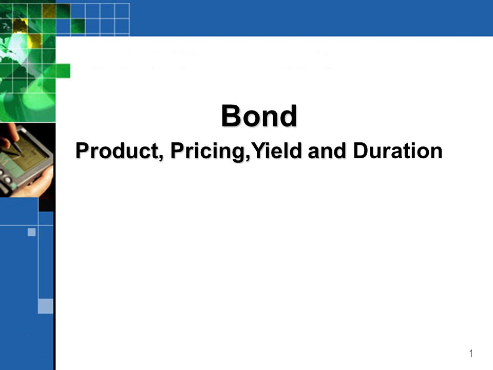 Product, Pricing,Yield and Duration
