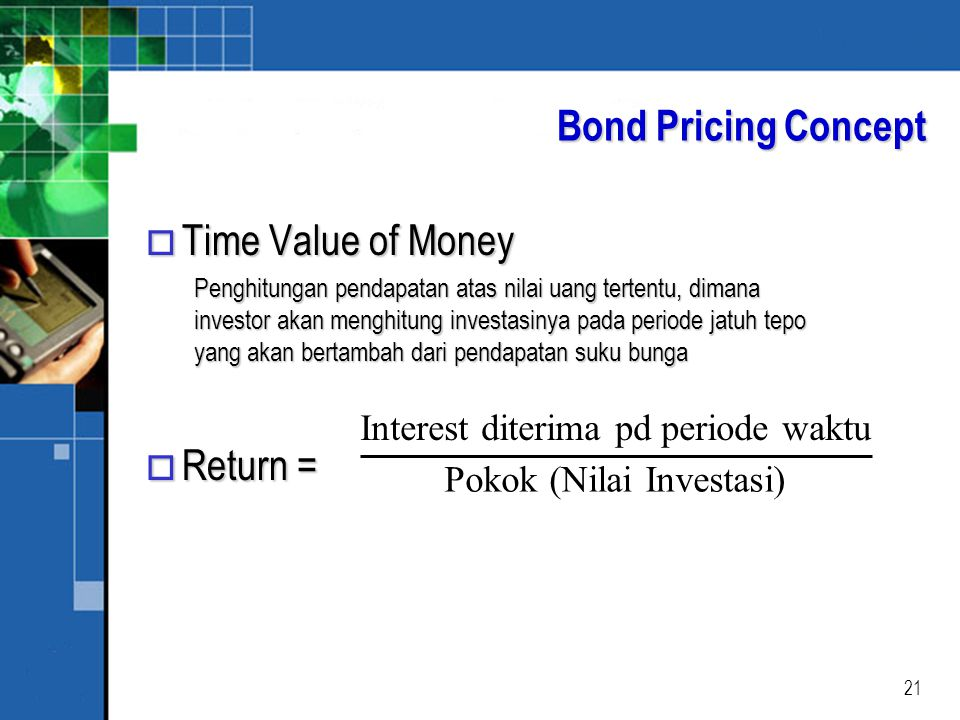 Bond Pricing Concept Time Value of Money Return =