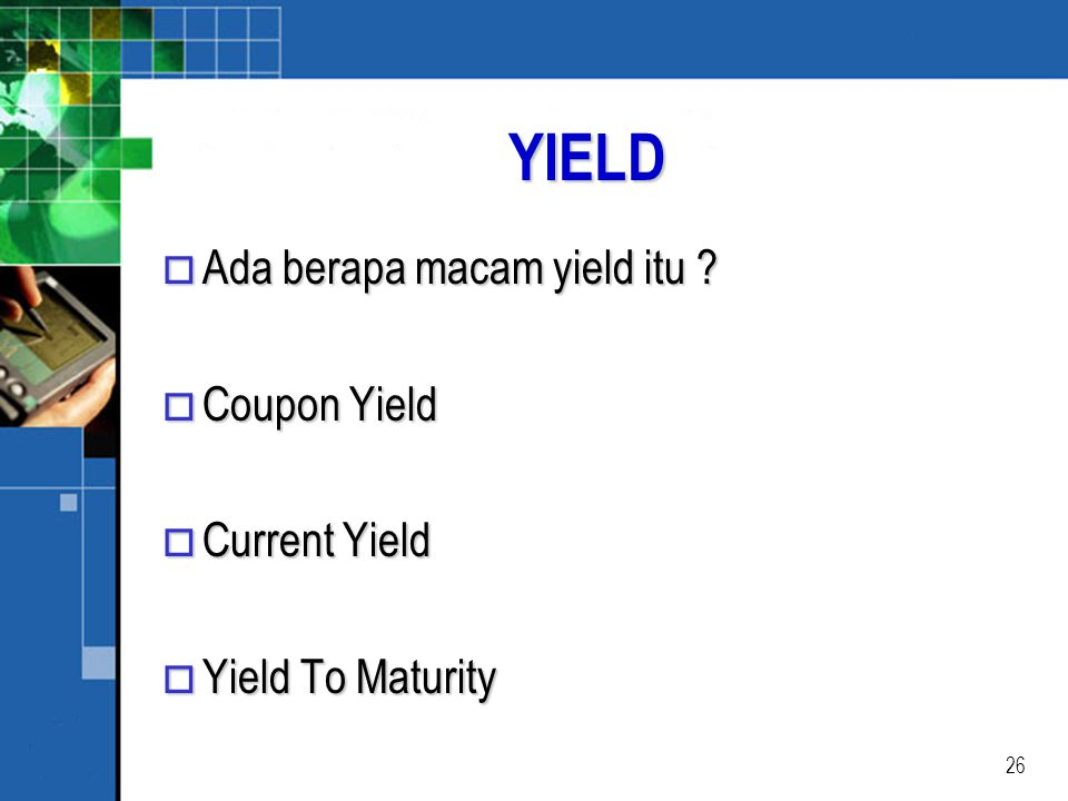 YIELD Ada berapa macam yield itu Coupon Yield Current Yield