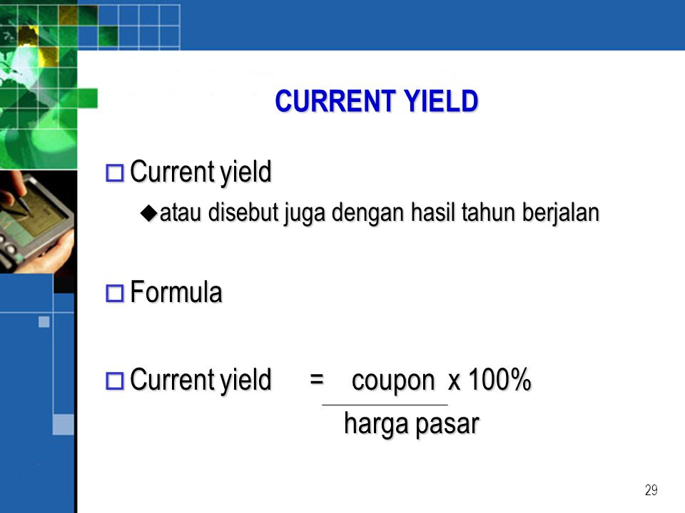 Current yield = coupon x 100% harga pasar