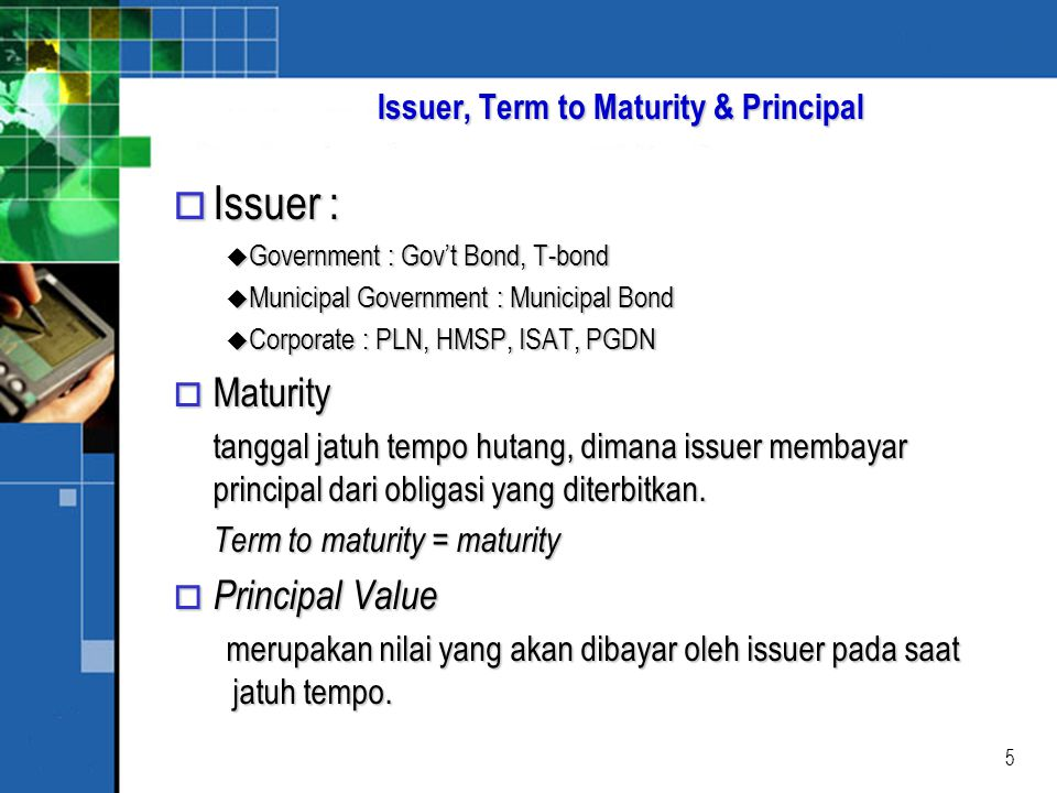 Issuer, Term to Maturity & Principal