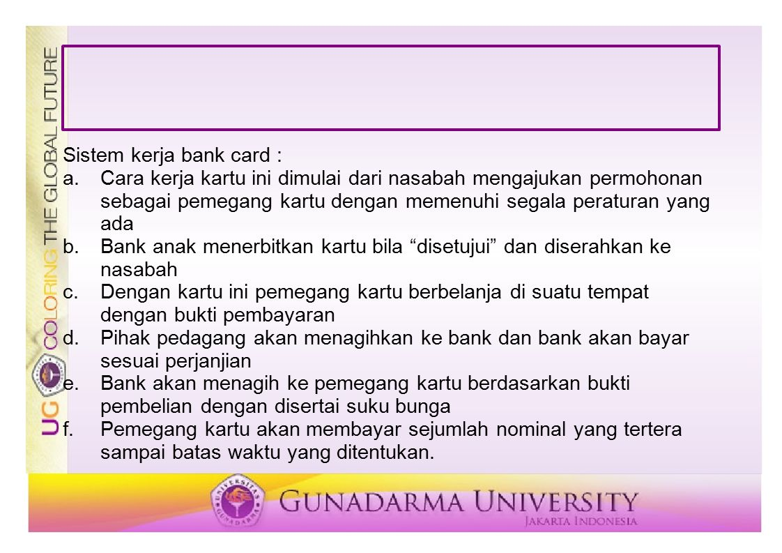 Sistem kerja bank card :