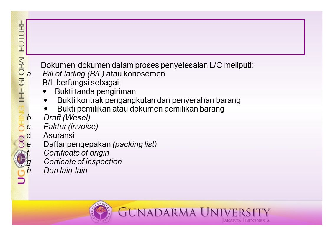 Dokumen-dokumen dalam proses penyelesaian L/C meliputi: