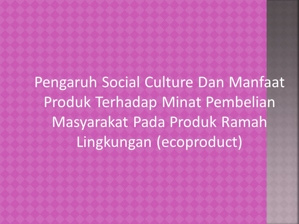 Pengaruh Social Culture Dan Manfaat Produk Terhadap Minat Pembelian