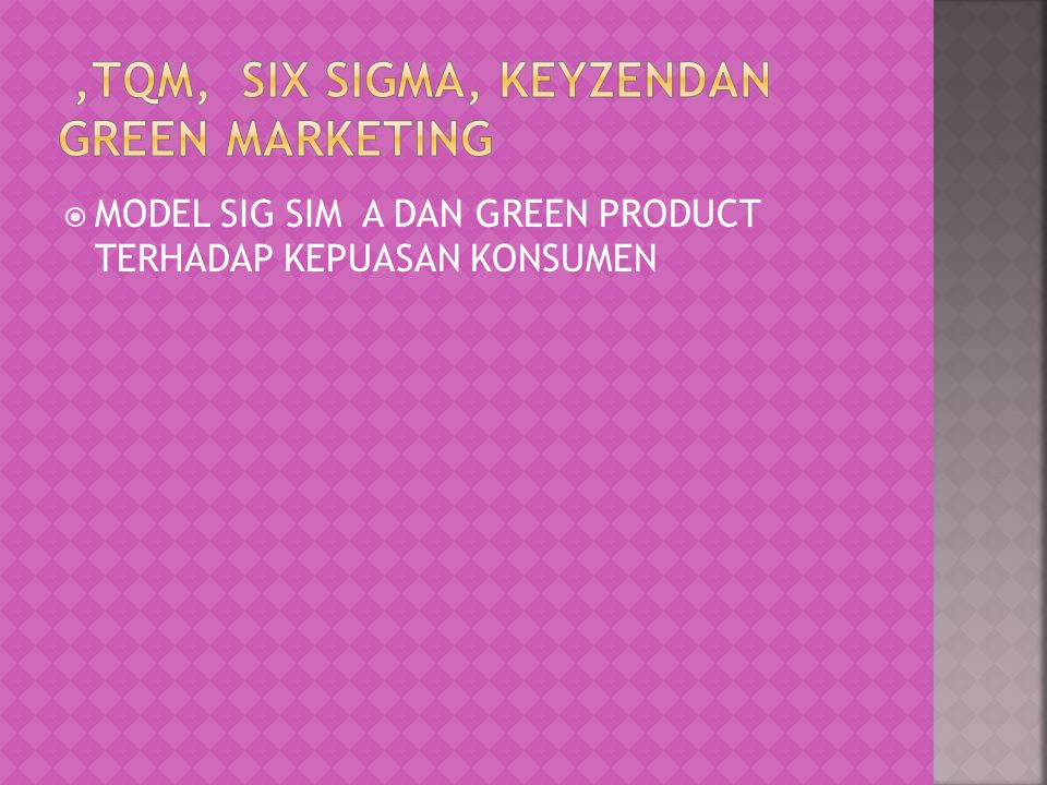 ,tqm, Six sigma, KEYZENDAN GREEN MARKETING