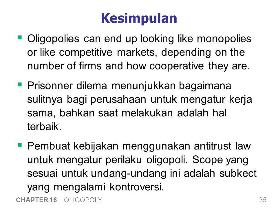 Rangkuman Bab Oligopolis dapat memaksimumkan profit jika membentuk kartel dan bertindak seperti monopolis.
