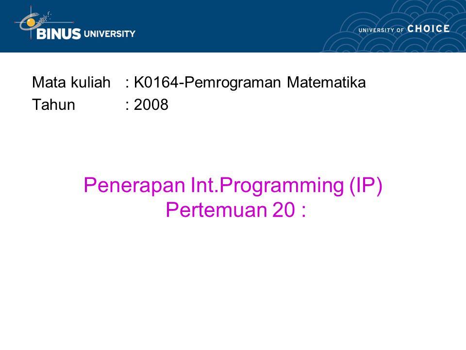 Penerapan Int.Programming (IP) Pertemuan 20 :
