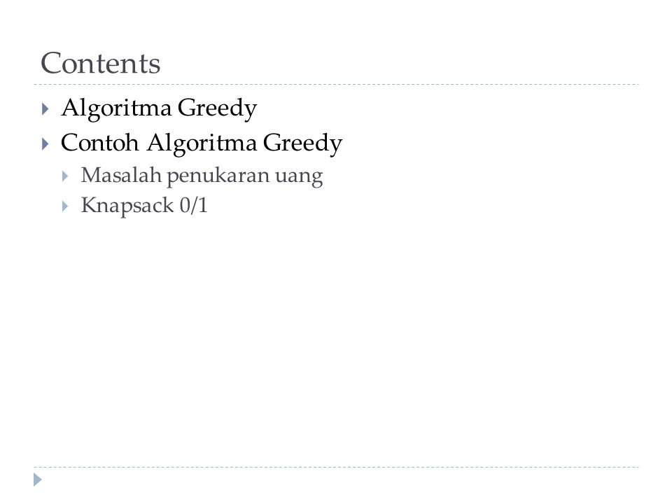 Contents Algoritma Greedy Contoh Algoritma Greedy