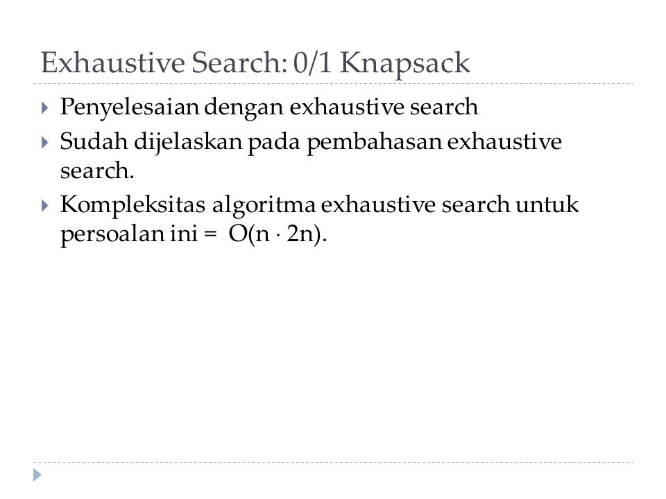 Exhaustive Search: 0/1 Knapsack