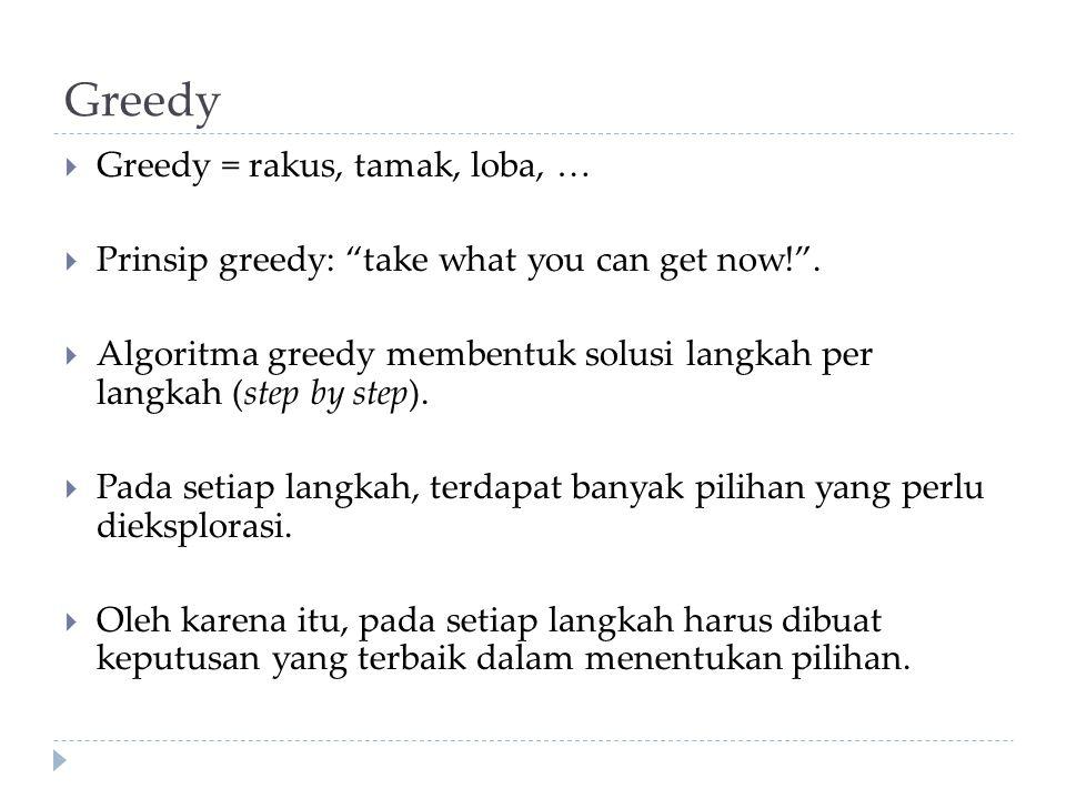 Greedy Greedy = rakus, tamak, loba, …